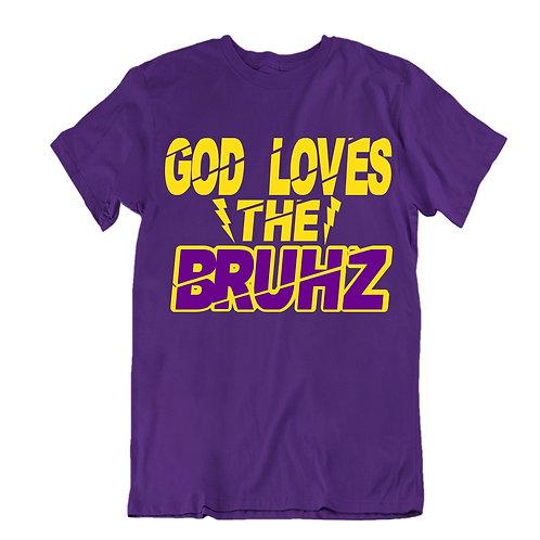 GOD LOVES THE BRUHZ SHIRT