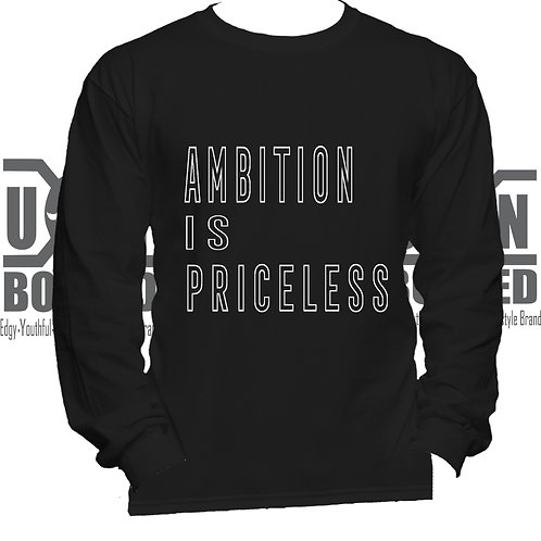 AMBITION IS PRICLESS SHIRT