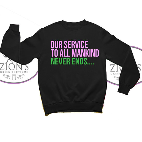 SERVICE NEVER ENDS SWEATSHIRT