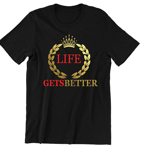 Life Gets Better Crown Design