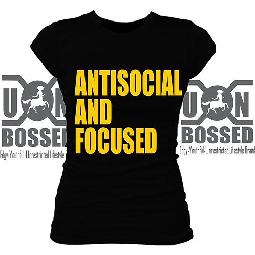 ANTI SOCIAL AND FOCUSED