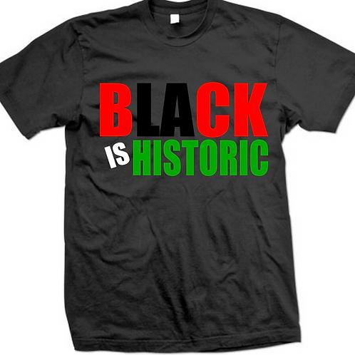 BLACK IS HISTORIC