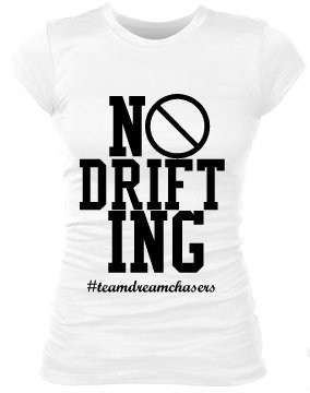 NO DRIFTING-DREAMCHASERS