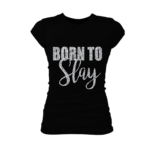 BORN TO SLAY TSHIRT