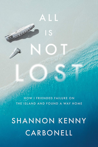 Signed Copies! Shannon Kenny Carbonell's ALL IS NOT LOST