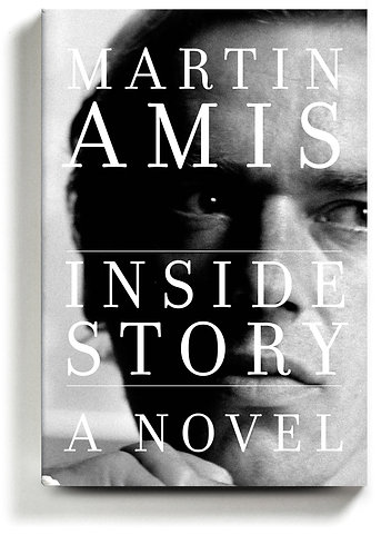 Signed! Inside Story: A Novel by Martin Amis w/signed bookplate