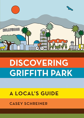 Discovering Griffith Park by Casey Schreiner w/ signed bookplate!