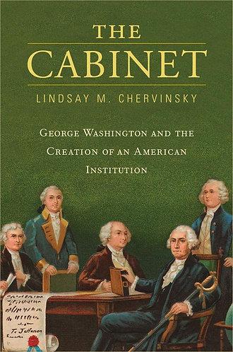 The Cabinet by Dr. Lindsay Chervinsky