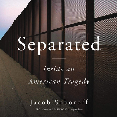 Signed Copies of SEPARATED by Jacob Soboroff