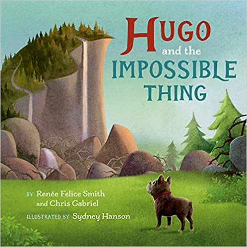Hugo and the Impossible Thing by Reneé Felice Smith and Chris Gabriel