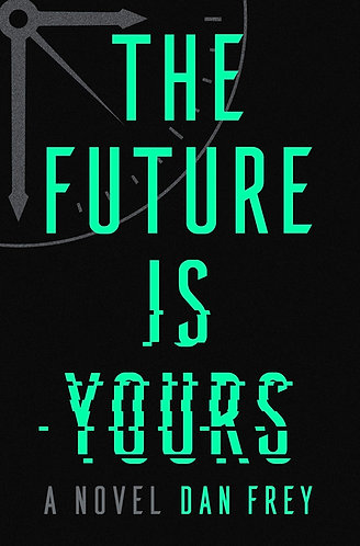 The Future is Yours by Dan Frey with signed bookplate