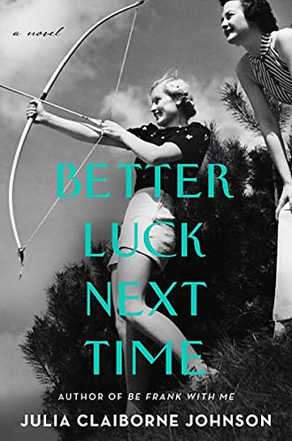 Pre-Order! Signed copies of Better Luck Next Time by Julia Claiborne Johnson