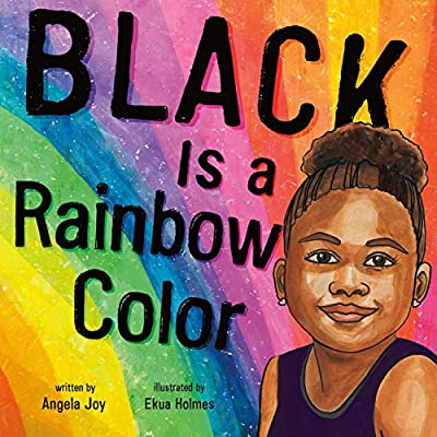 Signed Copies! BLACK IS A RAINBOW COLOR by Angela Joy