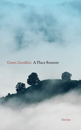 Signed copies! A Place Remote by Gwen Goodkin