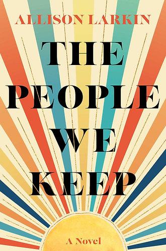 THE PEOPLE WE KEEP by Allison Larkin w/ Signed Bookplate!