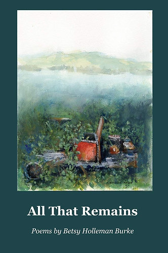 Signed Copies! All That Remains by Betsy Holleman Burke