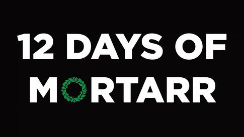 12 DAYS OF MORTARR