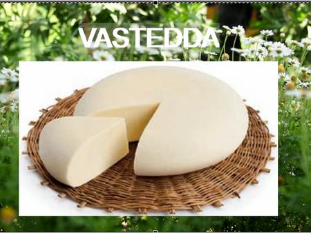 Vastedda, sapore siciliano / Vastedda, eredeti, szicíliai ízvilág