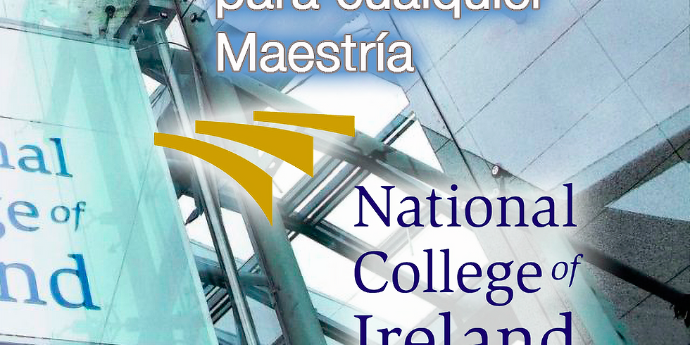 10:00 AM / BECAS del 50% para Maestrías con National College of Ireland
