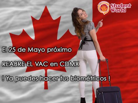 ! Por Fin...el Centro de Solicitud de Visas para Canadá en México VAC abrirá le próximo 25 de Mayo !
