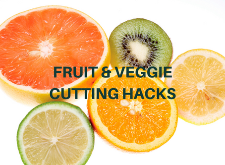 Fruit & Veggie Cutting Hacks to Make your Life Easier