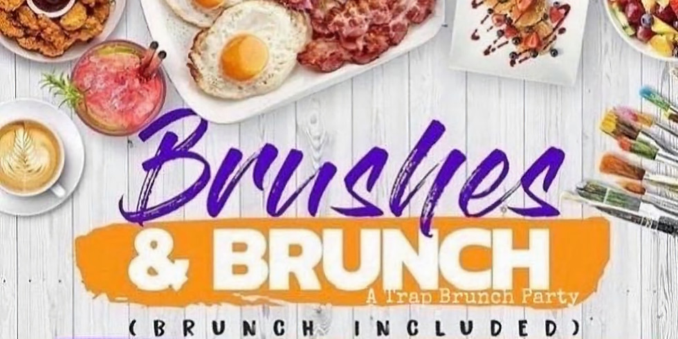 BRUSHES & BRUNCH: A TRAP BRUNCH PARTY