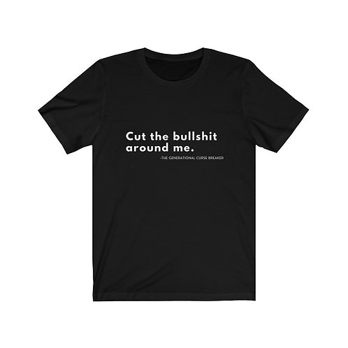 Cut the Bullshit Around Me