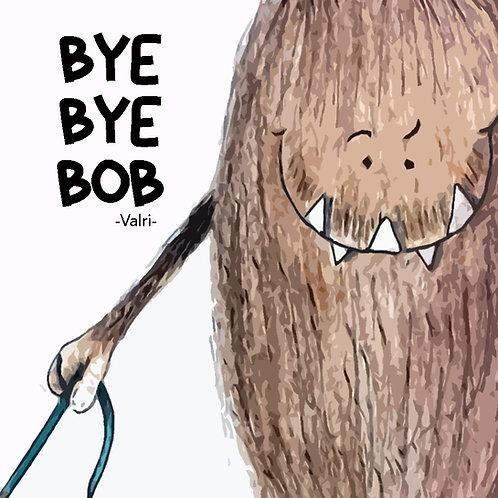 Bye Bye Bob (ENG)
