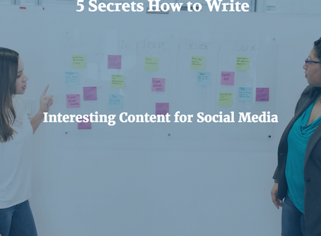 5 Secret Tips How to Write Interesting Business Content For Your Social Media