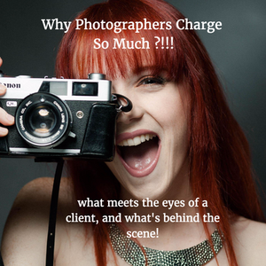 """Why photographers charge so much?"" I've been asked this a lot!"