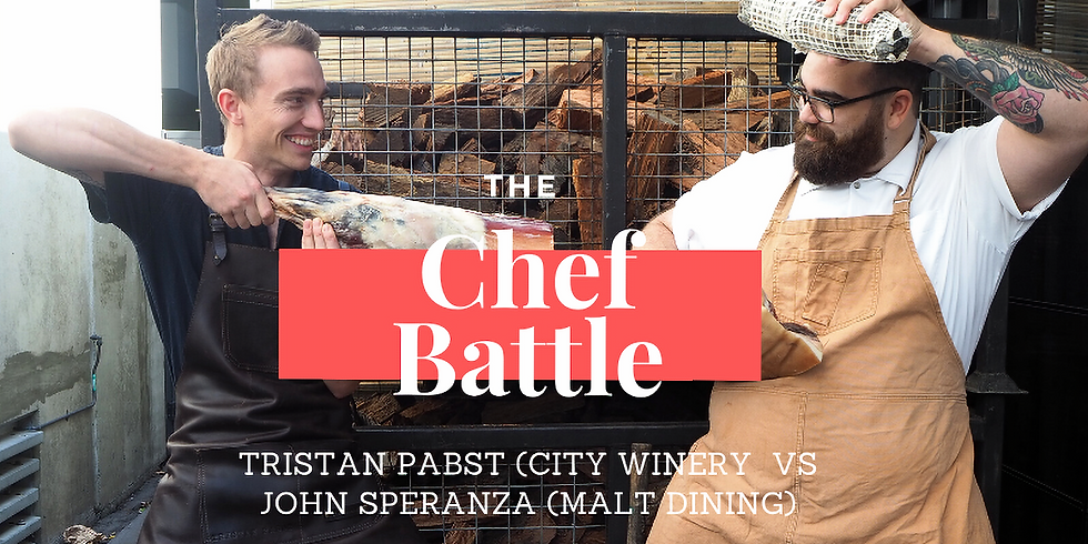The Chef Battle:  Tristan Pabst (City Winery) vs John Speranza (Malt Dining)