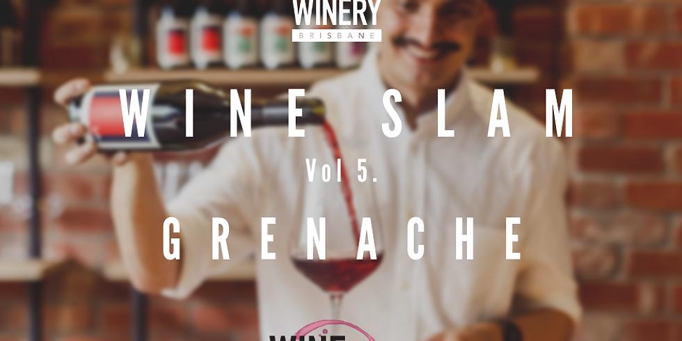 Wine Slam ft. Grenache (Monday Night)