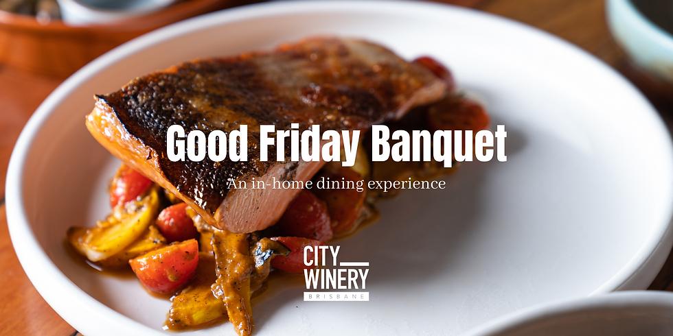 Good Friday Banquet (delivered Thursday)