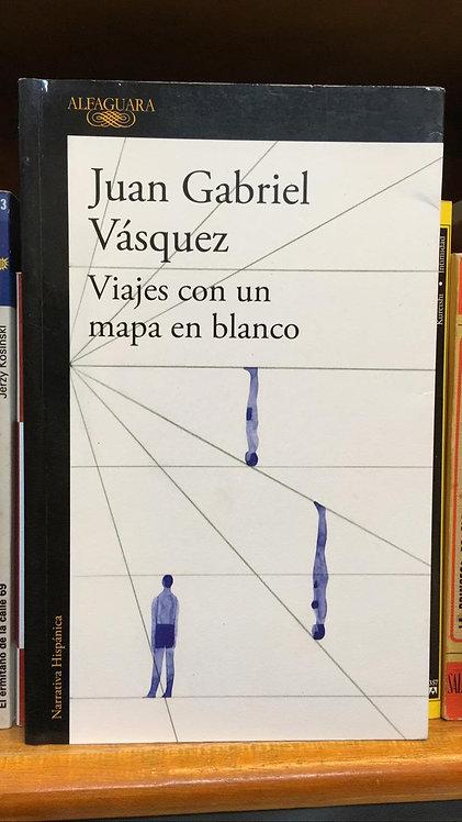 Viajes con un mapa en Blanco Juan Gabriel Vásquez