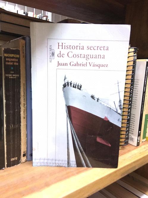 Historia Secreta de Costaguana Juan Gabriel  Vázquez