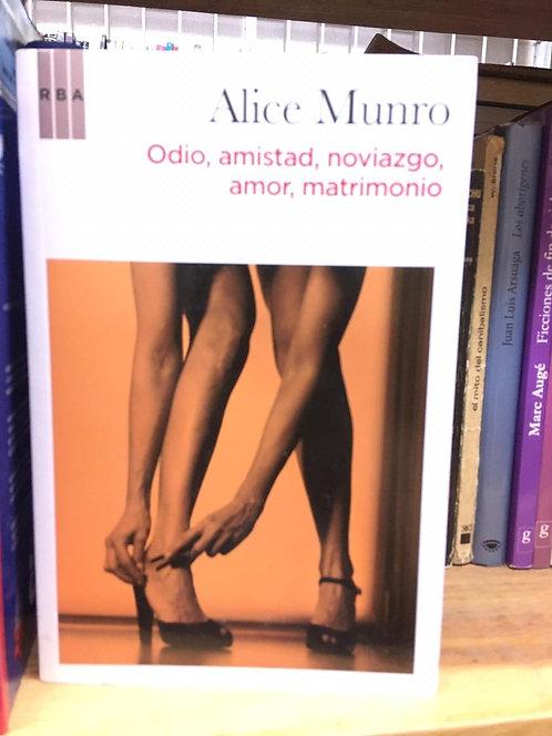 Odio, amistad, noviazgo, amor, matrimonio Alice Munro