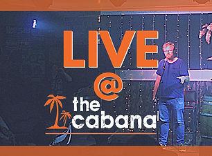 Live _ The Cabana.jpeg