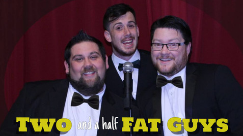 Two and a Half Fat Guys