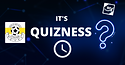 IT'S QUIZNESS TIME!!! (1).png