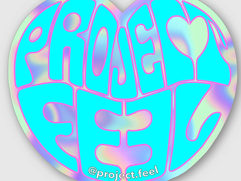 Project Feel Holographic Sticker
