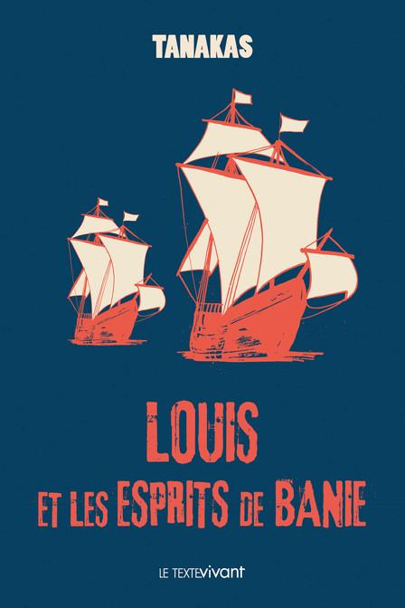 Louis et les esprits de Banie, le roman d'aventures de l'été