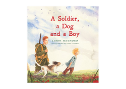 Libby Hathorn - A Soldier, a Dog and a B