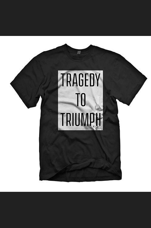 Tragedy to Triumph Black T-Shirt