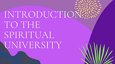 Introduction to the Spiritual University