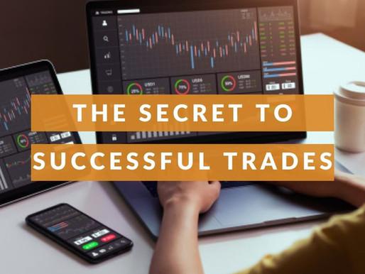 The secret to Successful Trades