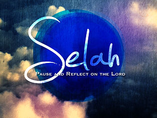 Selah  Pause and Reflect on the Lord.jpg