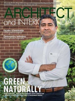 Architects & Interiors (India) magazine features Varun as the 'Green Trailblazer' in its June, 2018 issue.