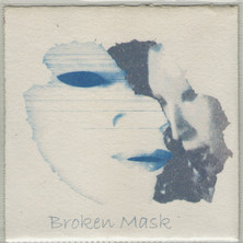 Broken Mask 2000 - 2004