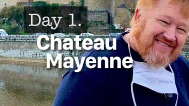 Day 1. Chateau Mayenne