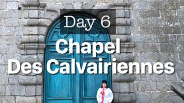 Day 5. Chapel des Calvairennes